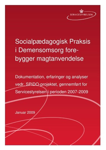 Socialpædagogisk Praksis i Demensomsorg fore ... - Socialstyrelsen