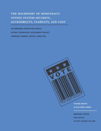 THE MACHINERY OF DEMOCRACY: VOTING SYSTEM SECURITY ...