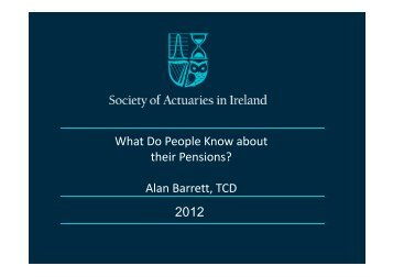 2012 What Do People Know about their Pensions? Alan Barrett, TCD