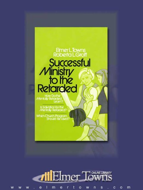 Successful Ministry to the Retarded[ETowns] - Elmer Towns