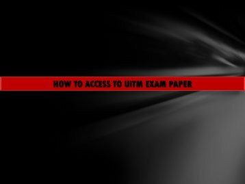 HOW TO ACCESS TO UiTM EXAM PAPER - UiTM Library