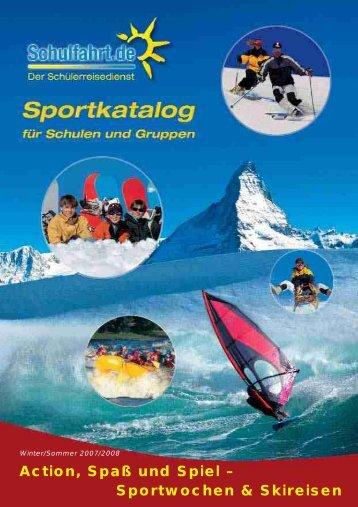 Action, Spaß und Spiel – Sportwochen & Skireisen - Die Schulfahrt