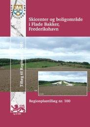 Skicenter og boligområde i Flade Bakker ... - Naturstyrelsen