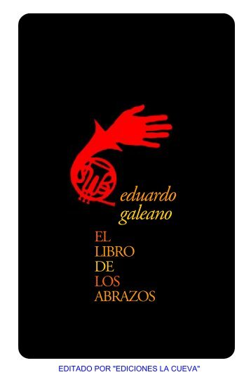 GALEANO EDUARDO. El Libro de los Abrazos