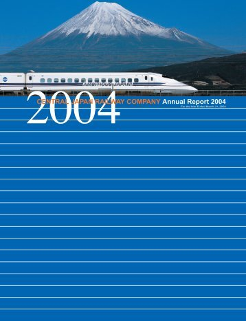 CENTRAL JAPAN RAILWAY COMPANY Annual Report 2004