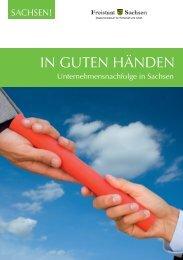 IN GUTEN HÄNDEN - Unternehmensnachfolge im Sächsischen ...
