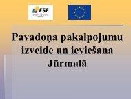 Pavadoņa pakalpojumu izveide un ieviešana Jūrmalā - Rīgas ...