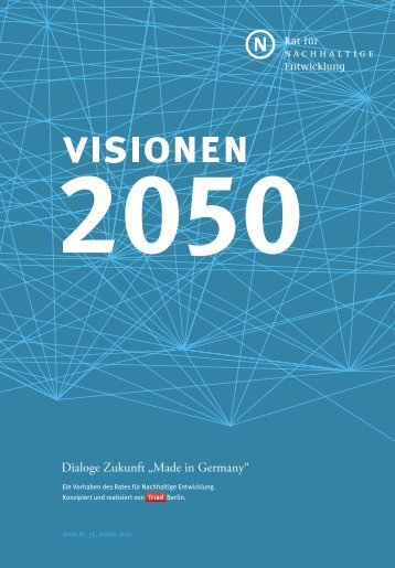 Visionen 2050. Dialoge Zukunft - Rat für Nachhaltige Entwicklung