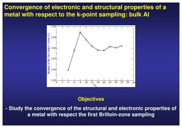 Convergence of electronic and structural properties of a metal with ...