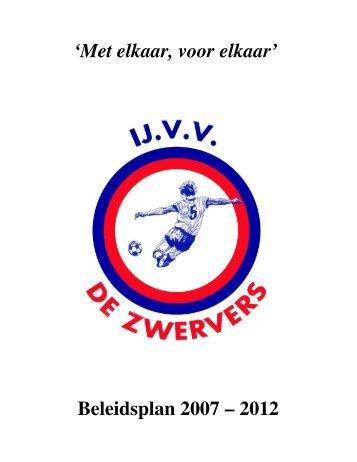 'Met elkaar, voor elkaar' Beleidsplan 2007 – 2012 - IJ.VV De Zwervers