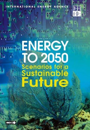IEA - Energy to 2050 Scenarios for a Sustainable Future - reaccess