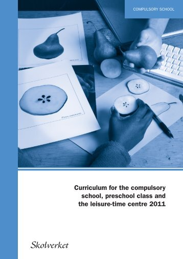 Curriculum for the compulsory school, preschool class and the ...