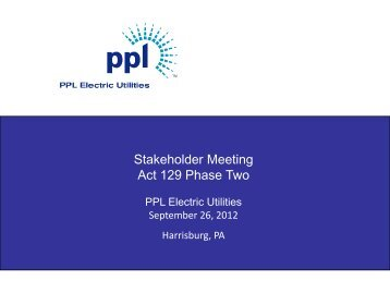 Stakeholder Meeting Act 129 Phase Two - PPL Electric Utilities