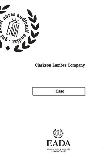 clarkson lumber company Clarkson lumber company case analysis natalya kashirina 2/15/2011 professor warren fin 4422 executive summary clarkson lumber company is a low cost provider with too great of an inventory and is growing at a higher rate than it can sustain.