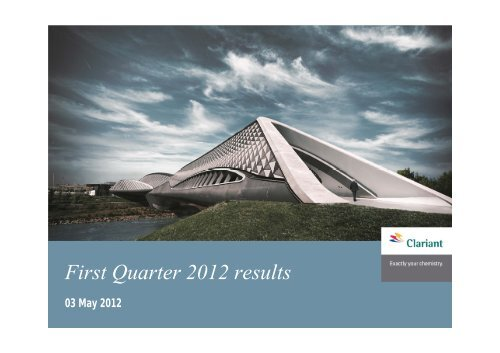 First Quarter 2012 results - Clariant