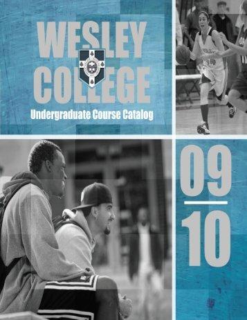 2009-2010 Undergraduate Catalog.pdf - Wesley College