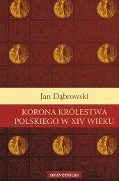 KORONA KRÓLESTWA POLSKIEGO W XIV WIEKU Jan ... - Publio.pl