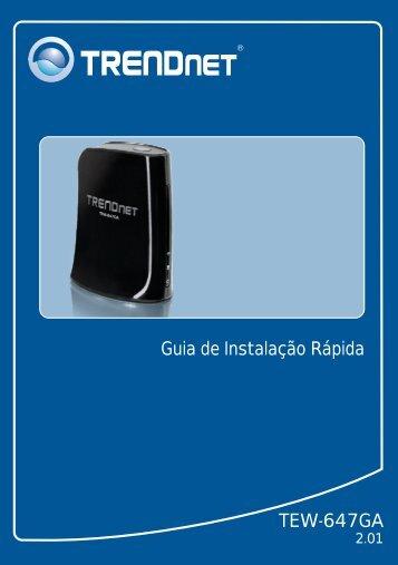 Guia de Instalação Rápida TEW-647GA - TRENDnet
