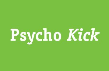 Psycho Kick Psycho Kick