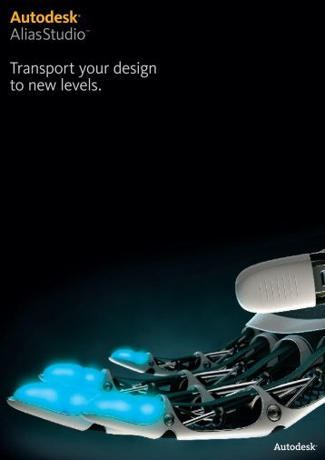 Autodesk® AliasStudio™ Transport your design to new levels.
