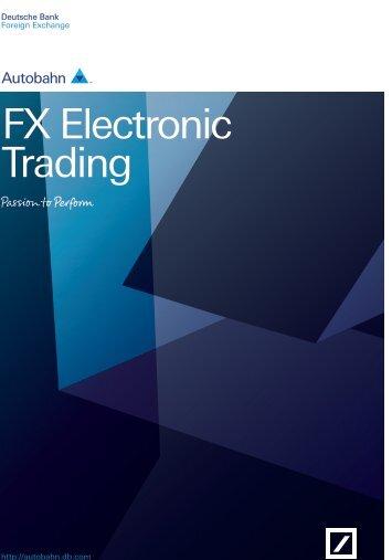 FX Electronic Trading - Autobahn - Deutsche Bank