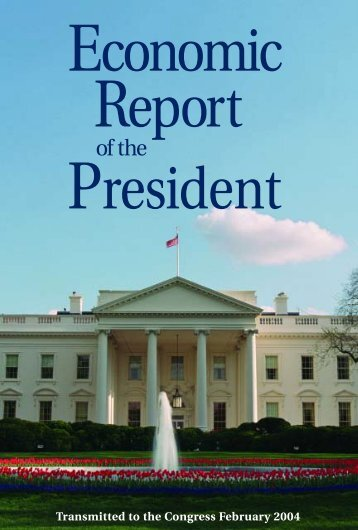 Economic Report of the President - 2004 - The American Presidency ...