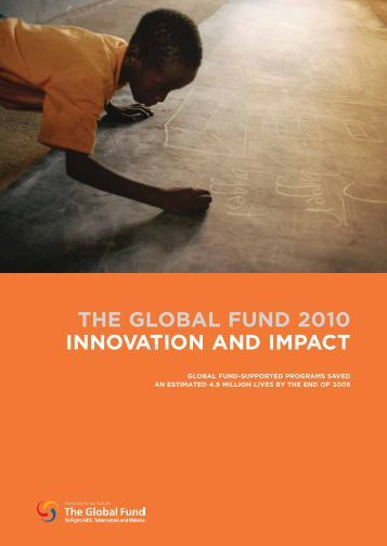 THE GLOBAL FUND 2010 INNOVATION AND IMPACT - GiveWell