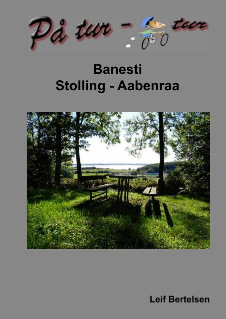 PÃ¥ tur - cykeltur. Banesti Aabenraa - Stolling - lgbertelsen.dk