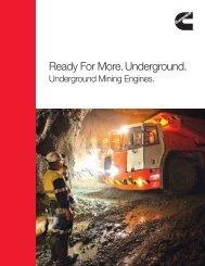 Ready For More. Underground. - Cummins Engines
