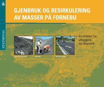 Gjenbruk og resirkulering av masser på Fornebu. En ... - Statsbygg