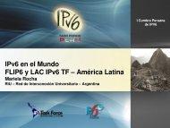 IPv6 en el Mundo FLIP6 y LAC IPv6 TF – América Latina