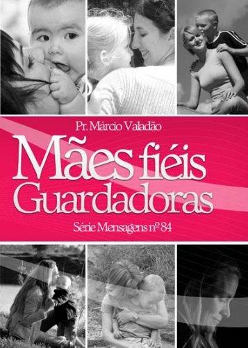 Mães fiéis Guardadoras - Lagoinha.com