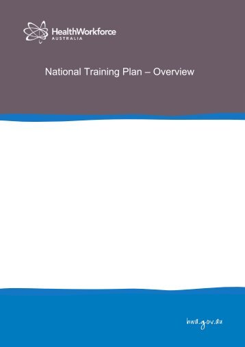 National Training Plan – Overview - Health Workforce Australia