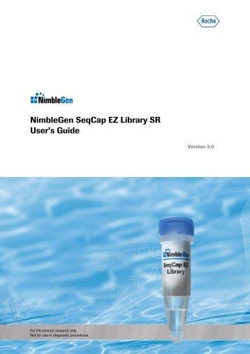 NimbleGen SeqCap EZ Library SR User's Guide - Roche Applied ...