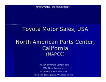 Toyota Motor Sales, USA North American Parts ... - Ken Blanchard