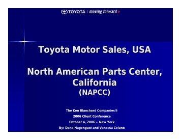 Toyota Motor Sales, USA North American Parts ... - Ken Blanchard