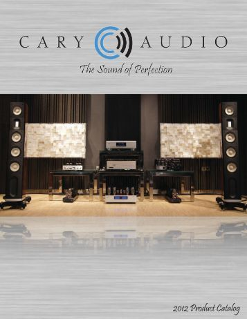 2012 Product Catalog - Cary Audio Design