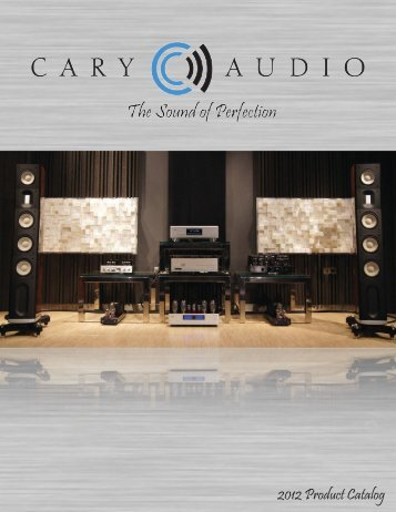2012 Product Catalog - Cary Audio Design