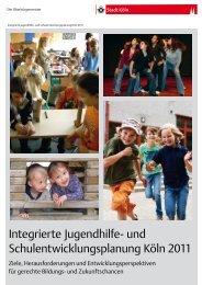 Integrierte Jugendhilfe- und Schulentwicklungsplanung ... - Stadt Köln