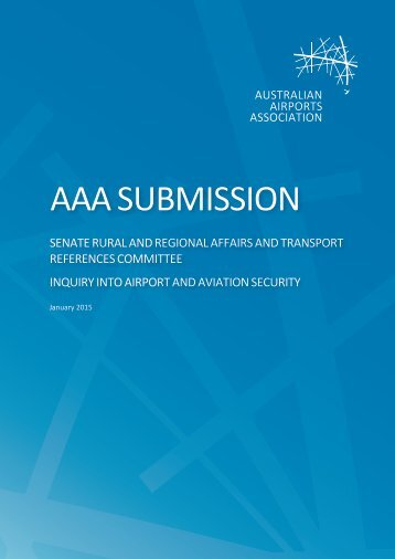 AAA submission - Senate Inquiry into Airport and Aviation Security (30 January 2015) - FINAL
