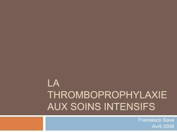 La thromboprophylaxie aux soins intensifs