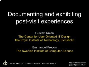 Documenting and exhibiting post-visit experiences - CID - KTH
