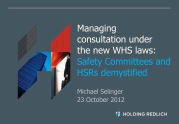 Managing Consultation under the new WHS laws: Safety ...