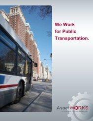 We Work for Public Transportation. - AssetWorks
