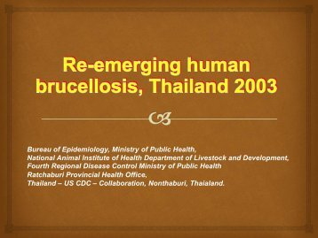 Re-emerging human brucellosis, Thailand 2003