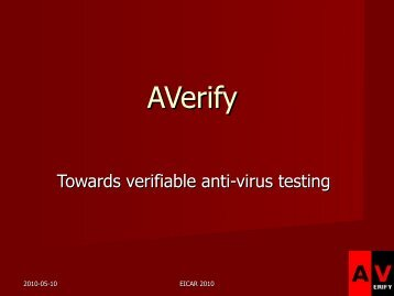 KEYNOTE TALK AVerify: AN OPEN-SOURCE ANTI-VIRUS - Eicar