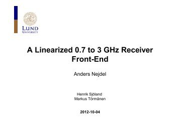 A Linearized 0.7 to 3 GHz Receiver Front-End - Lund Circuit Design ...