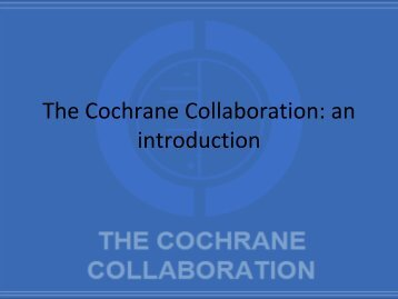 The Cochrane Collaboration: an introduction