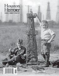 Volume 8 • Number 2 SpriNg 2011 - Houston History Magazine