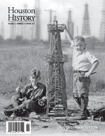 Volume 8 • Number 2 SpriNg 2011 - Houston History Magazine